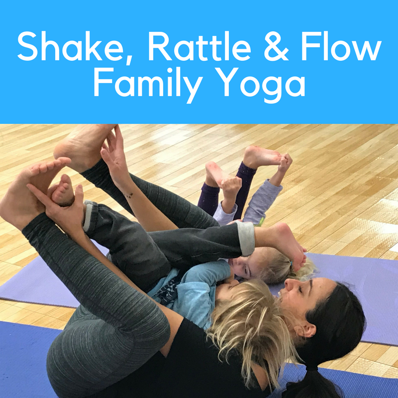 Shake, Rattle _Flow Family Yoga